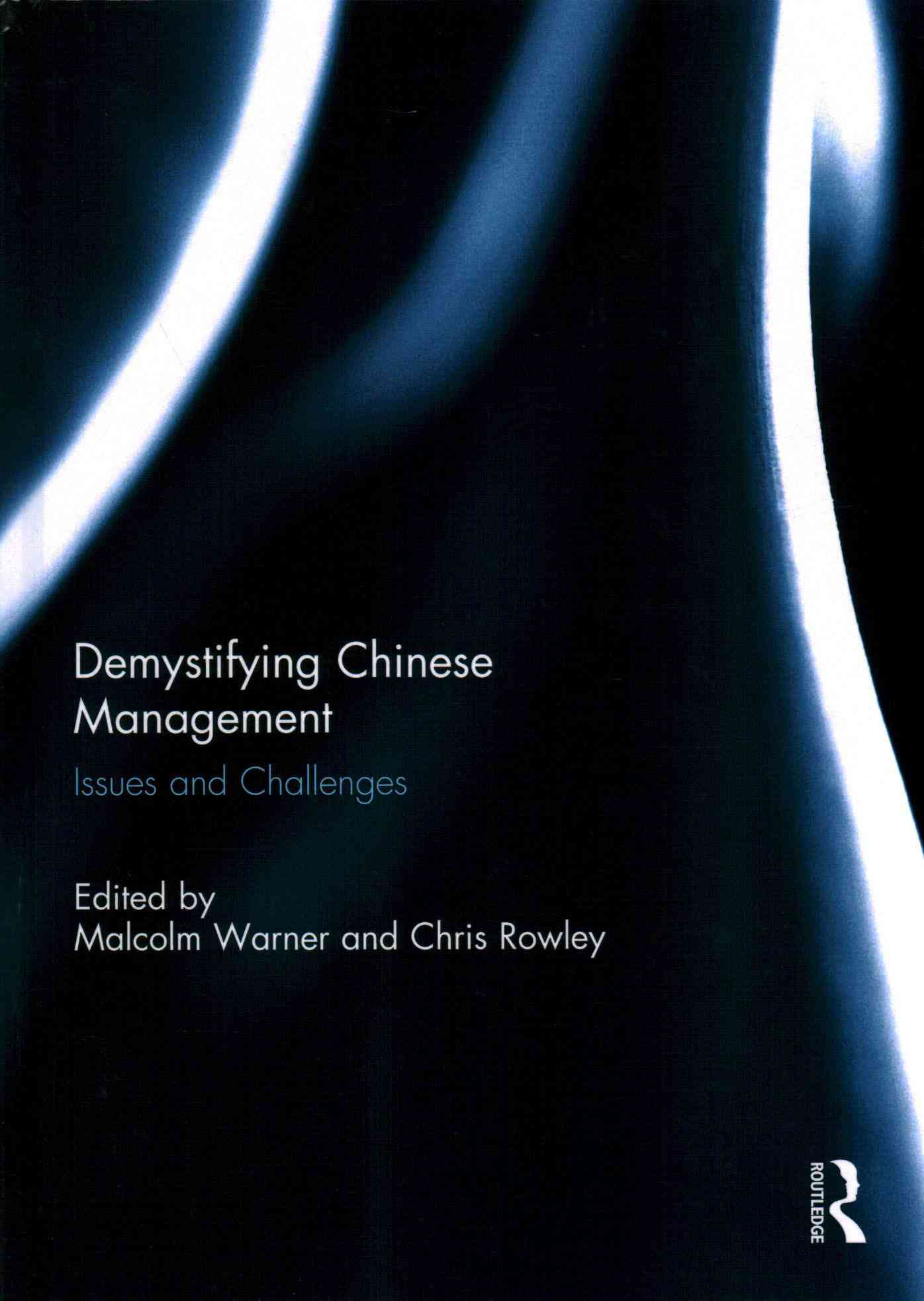 Demystifying Chinese Management By Warner, Malcolm (EDT)/ Rowley, Chris (EDT)